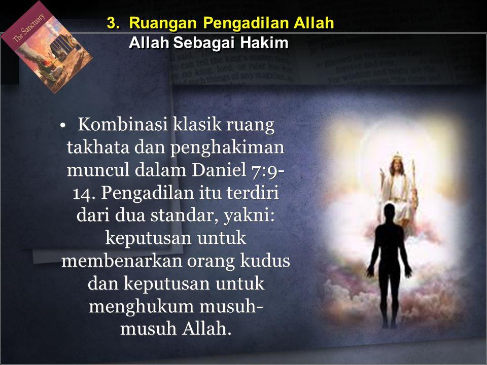 •Kombinasi klasik ruang takhata dan penghakiman muncul dalam Daniel 7:9- 14.