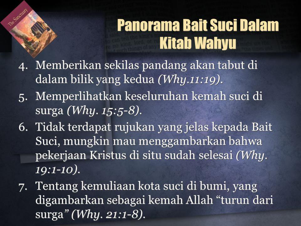 Panorama Bait Suci Dalam Kitab Wahyu 4.Memberikan sekilas pandang akan tabut di dalam bilik yang kedua (Why.11:19).