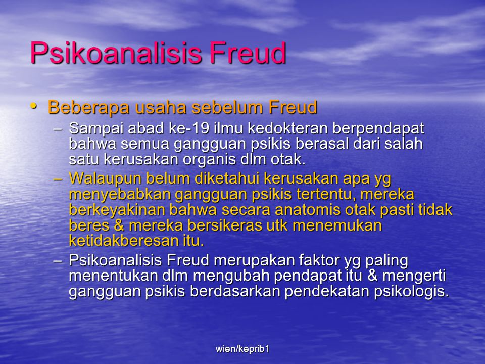 • Freud juga mengemukakan 3 prinsip mendasar yg mengatur & menguasai semua proses psikis, yaitu prinsip konstansi (the principle of constancy), prinsip kesenangan (the pleasure principle), dan prinsip realitas (the reality principle) wien/keprib1