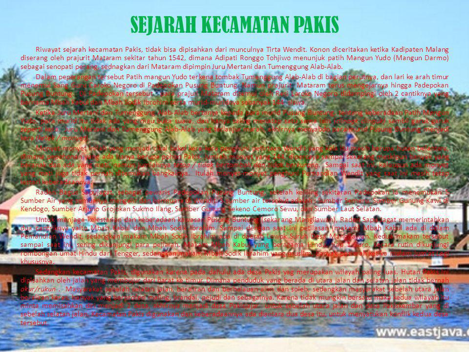 SEJARAH KECAMATAN PAKIS Riwayat sejarah kecamatan Pakis, tidak bisa dipisahkan dari munculnya Tirta Wendit. Konon diceritakan ketika Kadipaten Malang