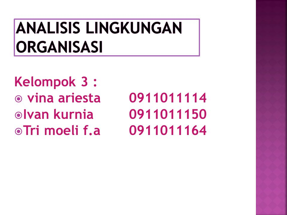 Kelompok 3 :  vina ariesta0911011114  Ivan kurnia0911011150  Tri moeli f.a 0911011164
