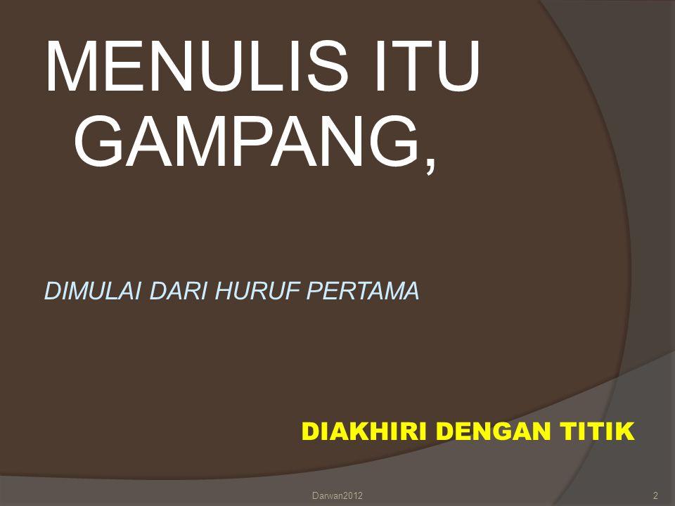 Oleh Sudarwan Danim Materi TOT Penyusunan Publikasi Ilmiah Pusbang Prodik BPSDMPK-PMP Kemdiknas Di Puri Ayuda, Puncak, Bogor, Jawa Barat 6 – 8 Agustus 2012