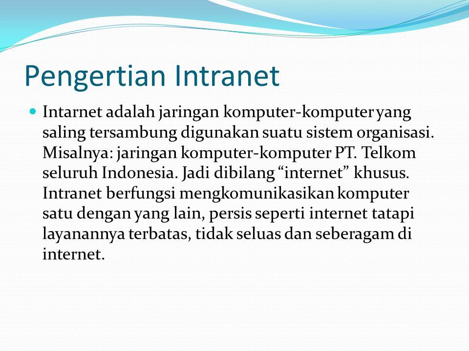 Pengertian Internet  Internet adalah suatu jaringan komputer yang satu dengan yang lain saling terhubung untuk keperluan komunikasi dan informasi. Se