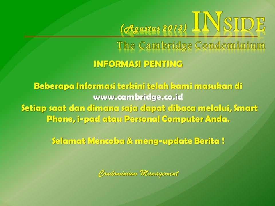 INFORMASI PENTING Beberapa Informasi terkini telah kami masukan di www.cambridge.co.id Setiap saat dan dimana saja dapat dibaca melalui, Smart Phone, i-pad atau Personal Computer Anda.