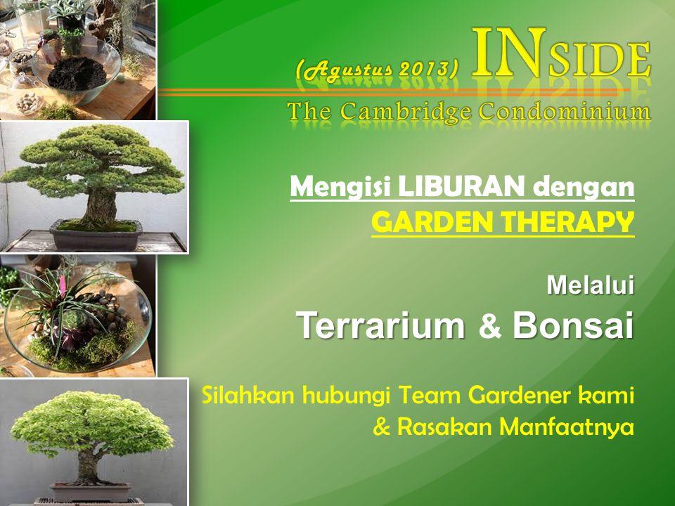 Mengisi LIBURAN dengan GARDEN THERAPYMelalui TerrariumBonsai Terrarium & Bonsai Silahkan hubungi Team Gardener kami & Rasakan Manfaatnya