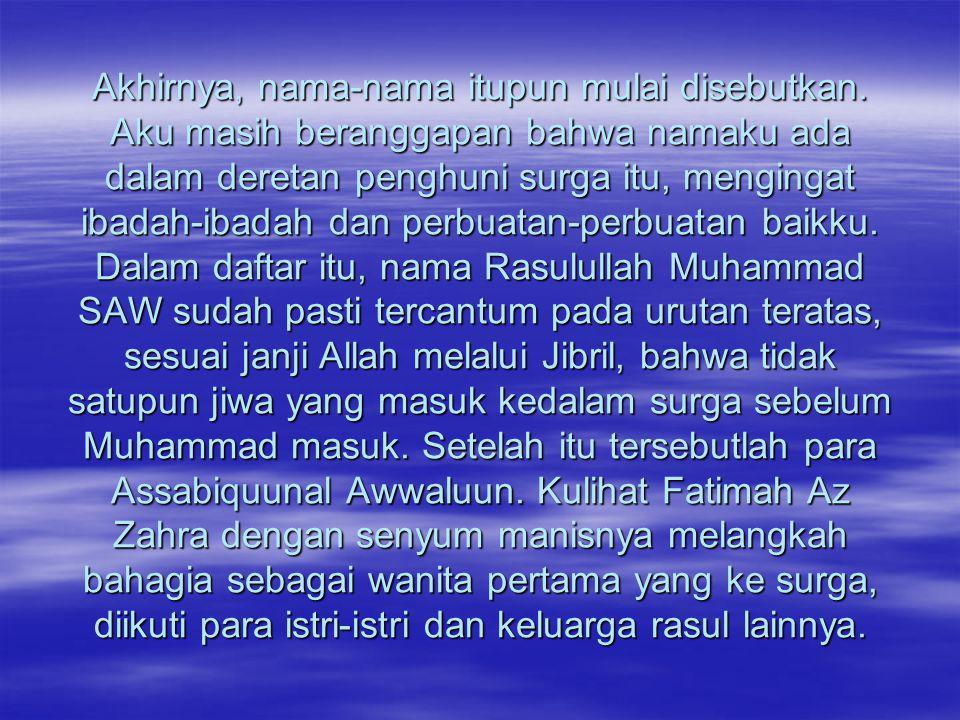 Para nabi dan rasul Allah lainnya pun masuk dalam daftar tersebut.
