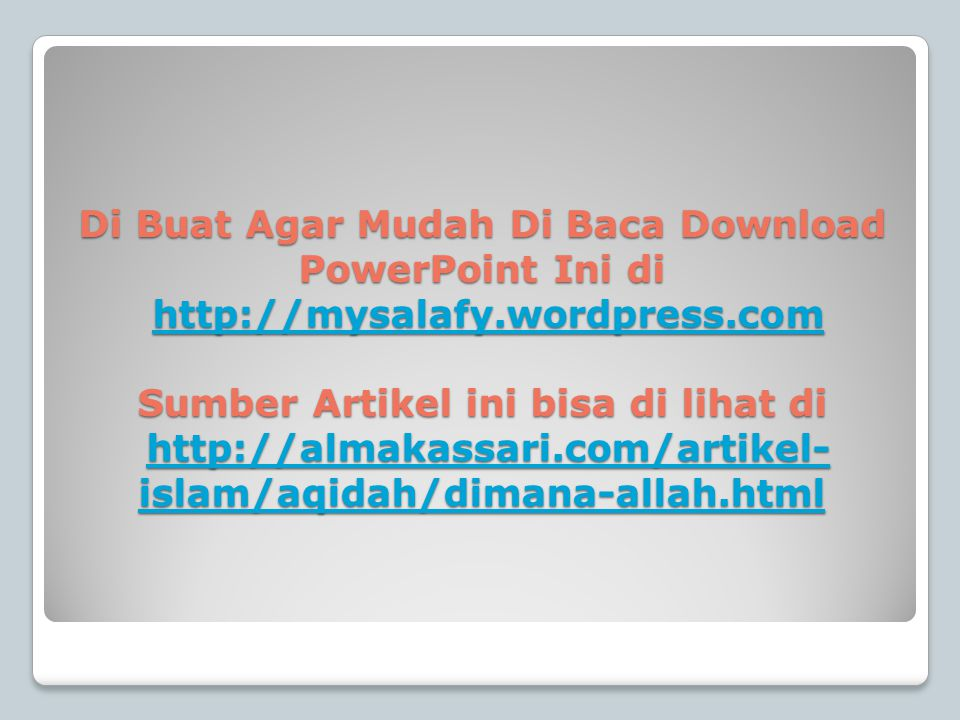 Di Buat Agar Mudah Di Baca Download PowerPoint Ini di http://mysalafy.wordpress.com Sumber Artikel ini bisa di lihat di http://almakassari.com/artikel