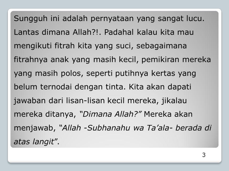 14 Al-Qurthuby -rahimahullah- dalam Al-Jami' li Ahkam Al-Qur'an (7/219) berkata, Tidak ada seorang salaf pun yang mengingkari bahwa Allah bersemayam di atas Arsy- Nya secara hakiki.