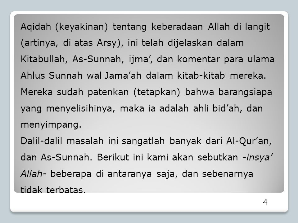 4 Aqidah (keyakinan) tentang keberadaan Allah di langit (artinya, di atas Arsy), ini telah dijelaskan dalam Kitabullah, As-Sunnah, ijma', dan komentar