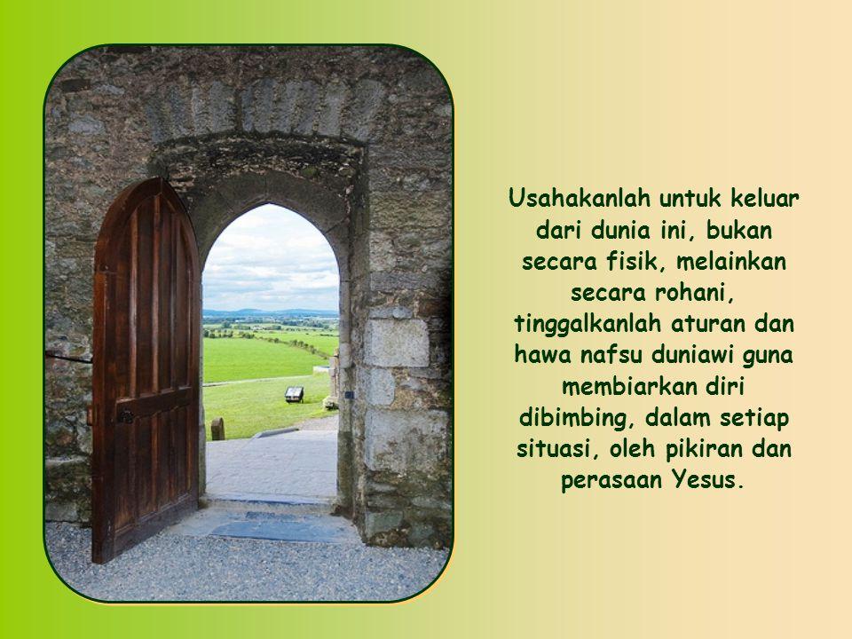 Maka, kita dapat mengerti seruan sang Rasul: Carilah perkara yang di atas .