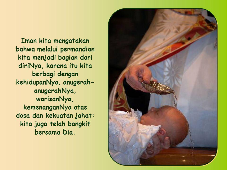 Dengan demikian, sebagaimana dikatakan Santo Paulus, kita tidak hanya dipanggil untuk memasuki dunia Kristus, melainkan kita sudah menjadi bagian dari
