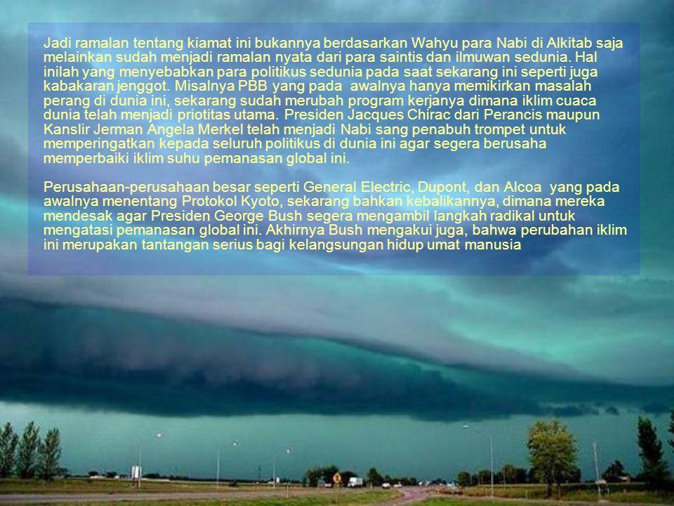 Jadi ramalan tentang kiamat ini bukannya berdasarkan Wahyu para Nabi di Alkitab saja melainkan sudah menjadi ramalan nyata dari para saintis dan ilmuwan sedunia.