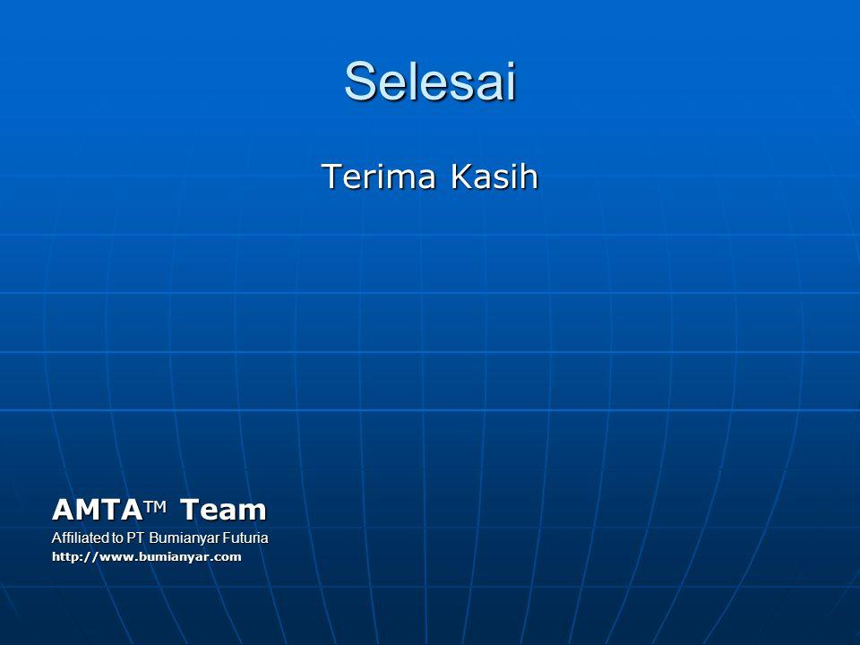 Selesai Terima Kasih AMTA TM Team Affiliated to PT Bumianyar Futuria http://www.bumianyar.com