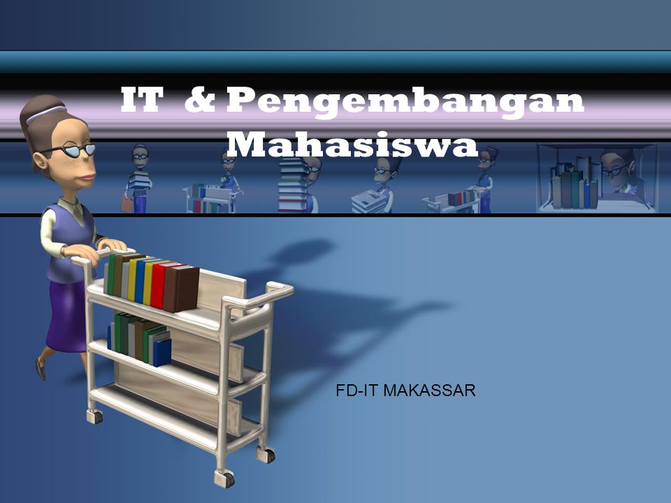 IT & Pengembangan Mahasiswa FD-IT MAKASSAR