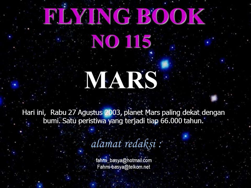 MARS Hari ini, Rabu 27 Agustus 2003, planet Mars paling dekat dengan bumi.