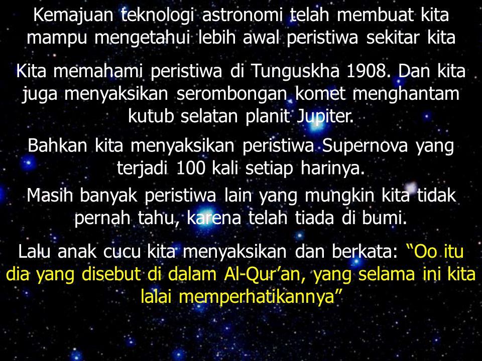 Kemajuan teknologi astronomi telah membuat kita mampu mengetahui lebih awal peristiwa sekitar kita Kita memahami peristiwa di Tunguskha 1908.