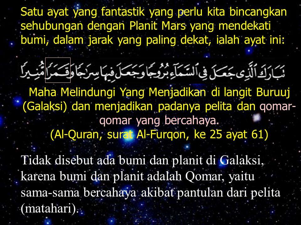 "Qomar yang kita fahamkan dengan kata Bulan Tetapi di dalam Al-Qur'an, Qomar tidak terdefenisi sebagai ""Satelit"" dari ""Planet"" Qomar terdefenisi sebaga"