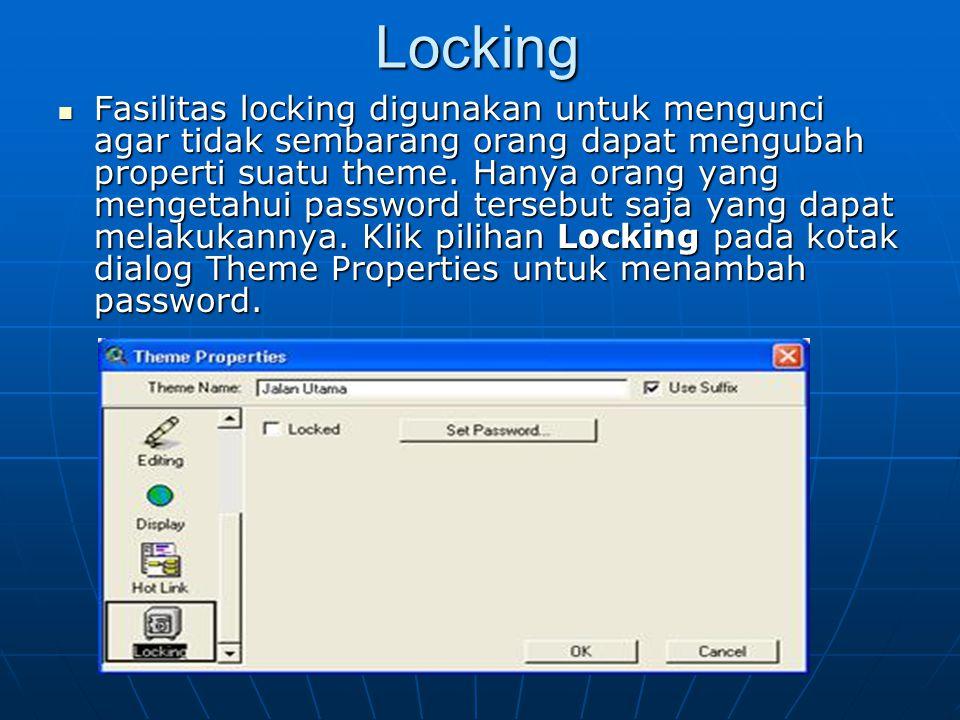 Locking  Fasilitas locking digunakan untuk mengunci agar tidak sembarang orang dapat mengubah properti suatu theme. Hanya orang yang mengetahui passw