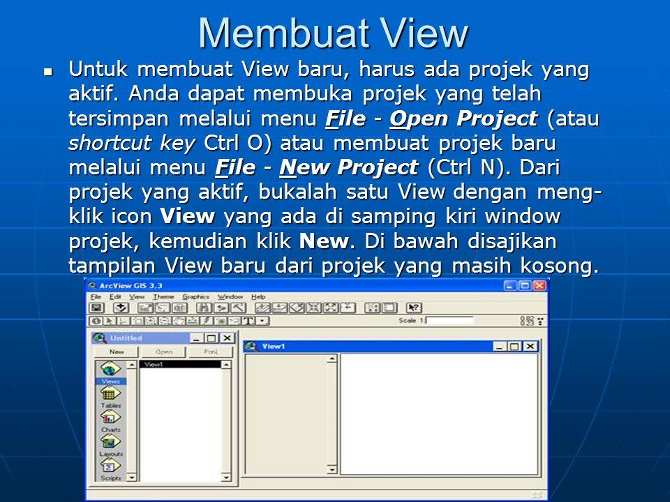 Membuat View  Untuk membuat View baru, harus ada projek yang aktif. Anda dapat membuka projek yang telah tersimpan melalui menu File - Open Project (