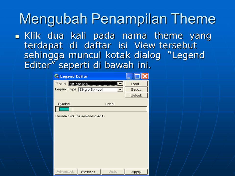 Mengubah Penampilan Theme  Klik dua kali pada nama theme yang terdapat di daftar isi View tersebut sehingga muncul kotak dialog Legend Editor seperti di bawah ini.
