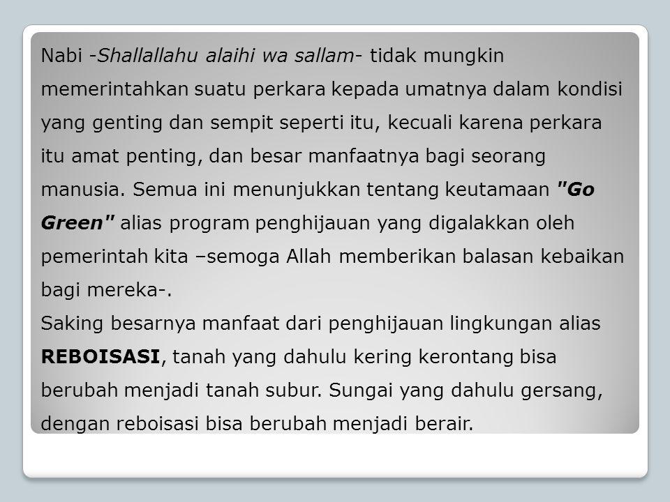 Nabi -Shallallahu alaihi wa sallam- tidak mungkin memerintahkan suatu perkara kepada umatnya dalam kondisi yang genting dan sempit seperti itu, kecual