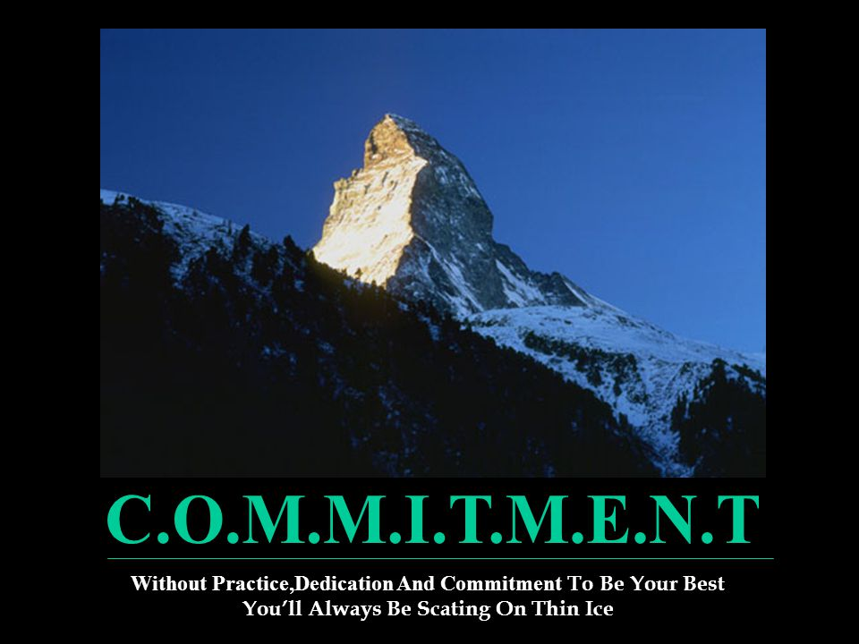 Without Practice,Dedication And Commitment To Be Your Best You'll Always Be Scating On Thin Ice
