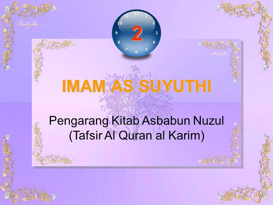 IMAM AS SUYUTHI Pengarang Kitab Asbabun Nuzul (Tafsir Al Quran al Karim) 2
