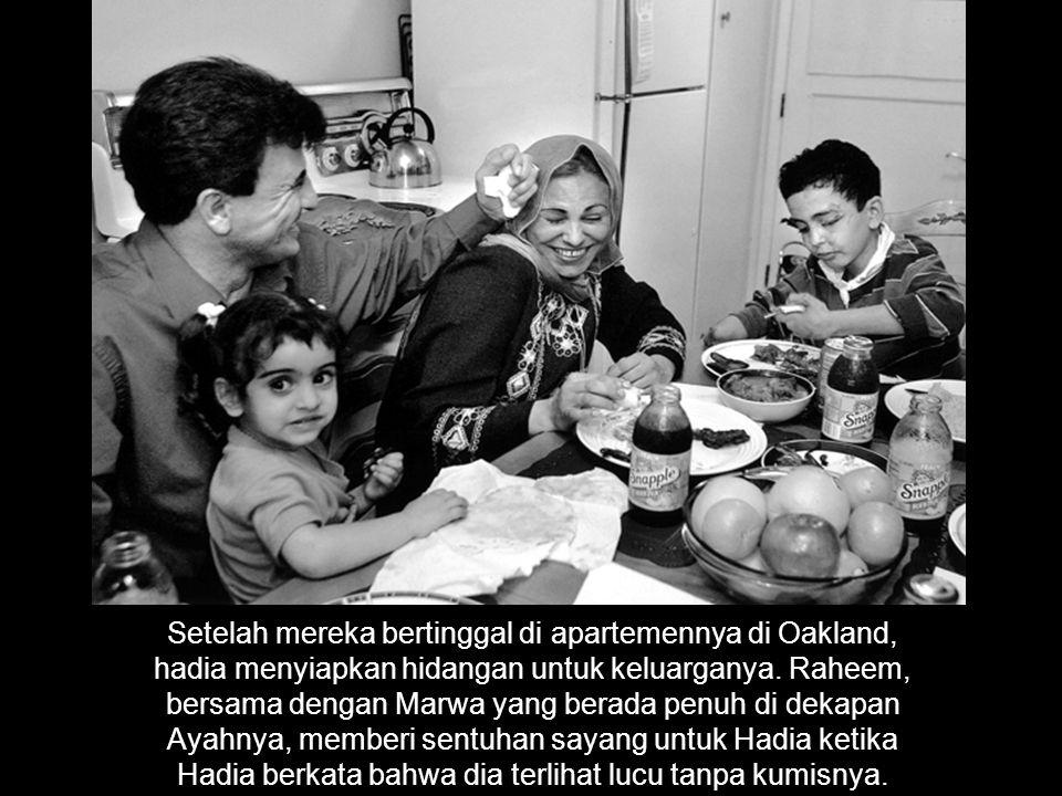 Setelah mereka bertinggal di apartemennya di Oakland, hadia menyiapkan hidangan untuk keluarganya. Raheem, bersama dengan Marwa yang berada penuh di d