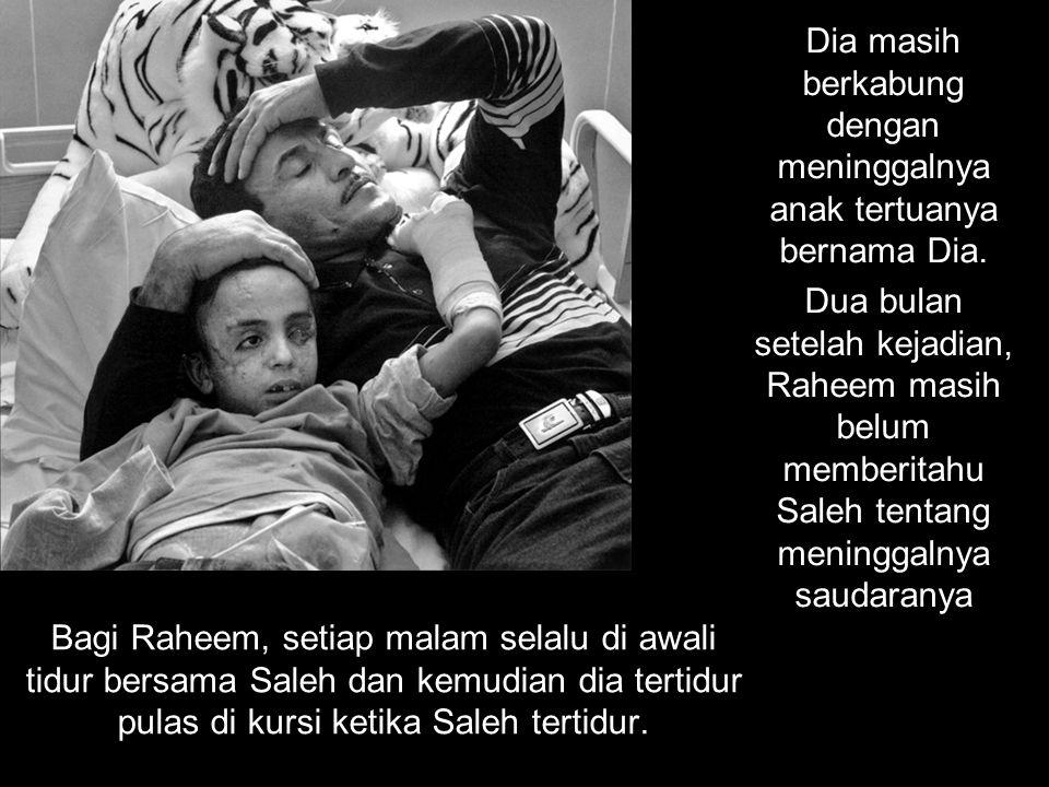 Dia masih berkabung dengan meninggalnya anak tertuanya bernama Dia. Dua bulan setelah kejadian, Raheem masih belum memberitahu Saleh tentang meninggal