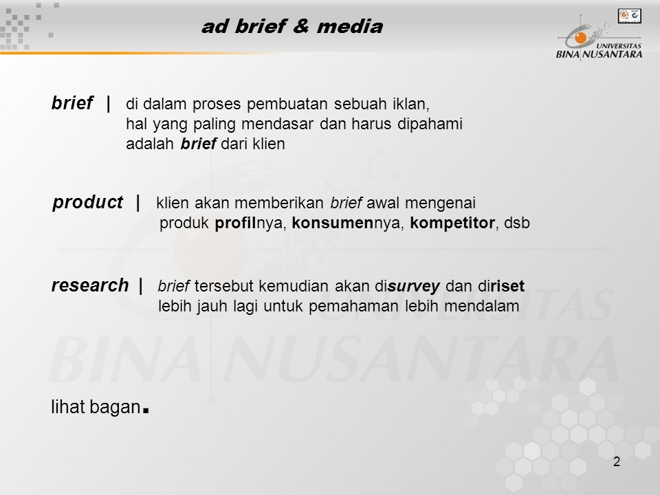 2 ad brief & media lihat bagan. brief | di dalam proses pembuatan sebuah iklan, hal yang paling mendasar dan harus dipahami adalah brief dari klien pr