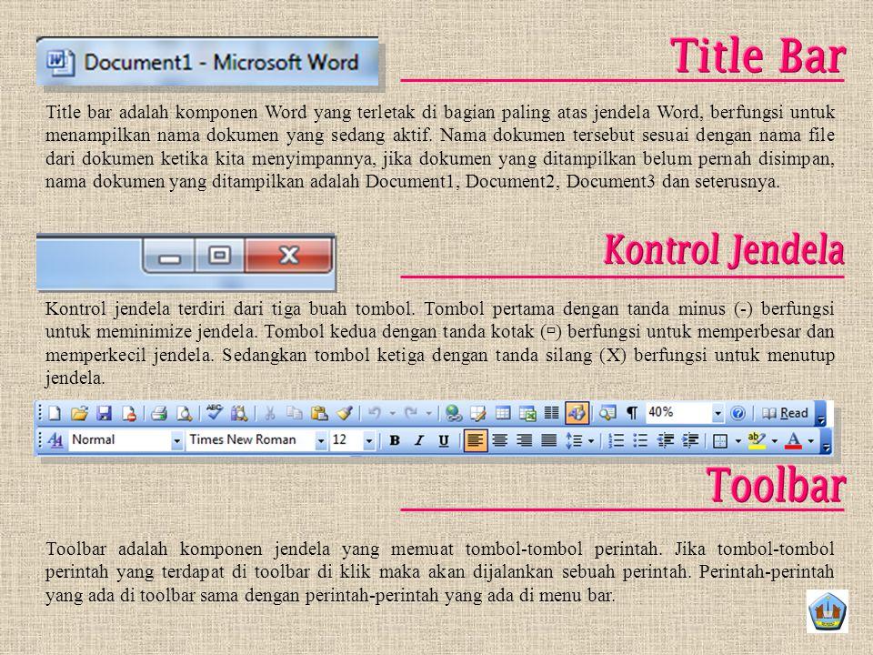 Title bar adalah komponen Word yang terletak di bagian paling atas jendela Word, berfungsi untuk menampilkan nama dokumen yang sedang aktif. Nama doku