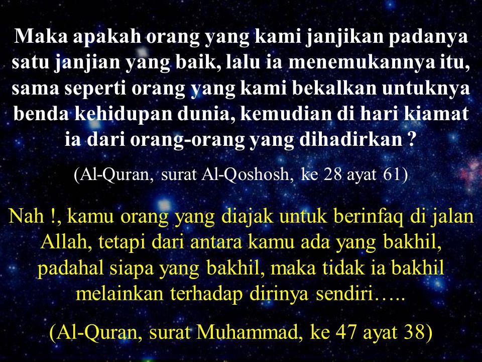Nah !, kamu orang yang diajak untuk berinfaq di jalan Allah, tetapi dari antara kamu ada yang bakhil, padahal siapa yang bakhil, maka tidak ia bakhil