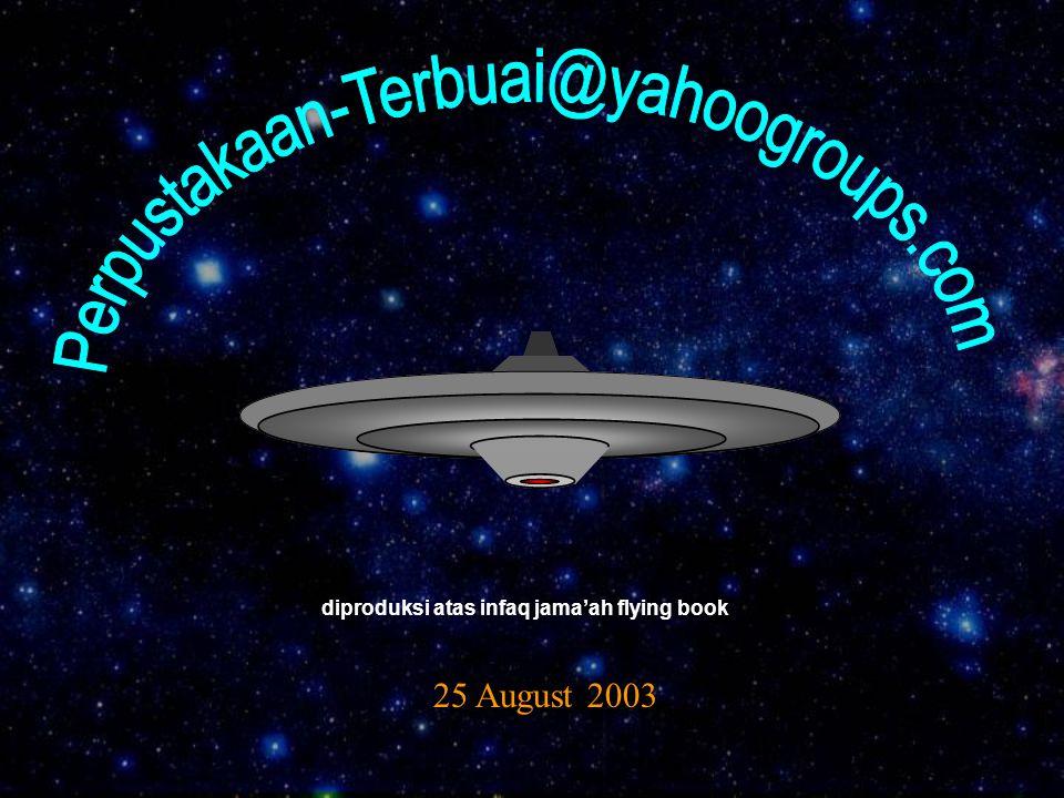 25 August 2003 diproduksi atas infaq jama'ah flying book