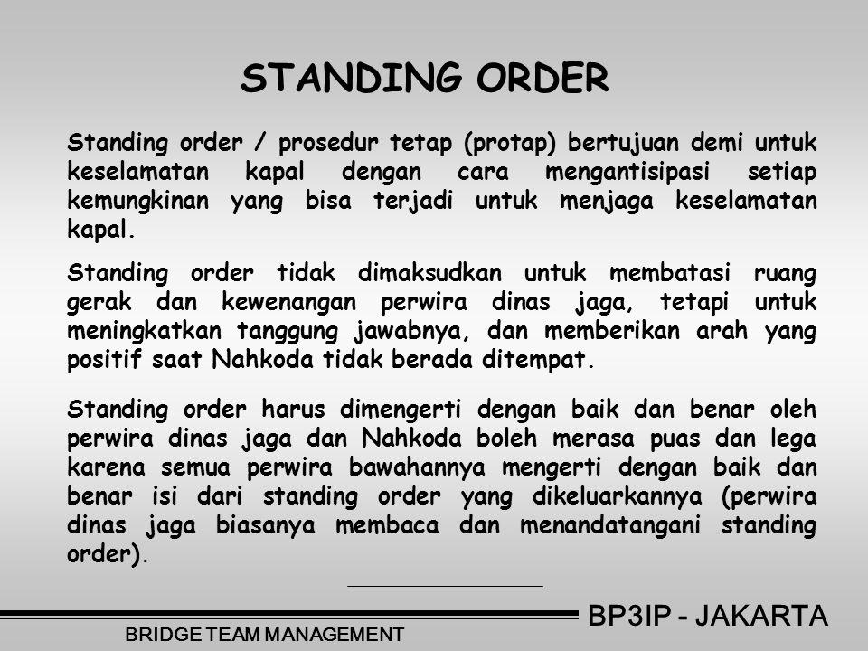 Standing order / prosedur tetap (protap) bertujuan demi untuk keselamatan kapal dengan cara mengantisipasi setiap kemungkinan yang bisa terjadi untuk