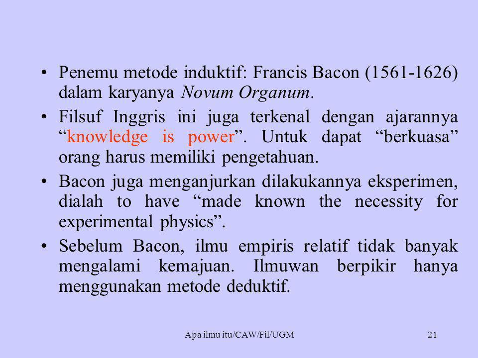 """•Penemu metode induktif: Francis Bacon (1561-1626) dalam karyanya Novum Organum. •Filsuf Inggris ini juga terkenal dengan ajarannya """"knowledge is powe"""