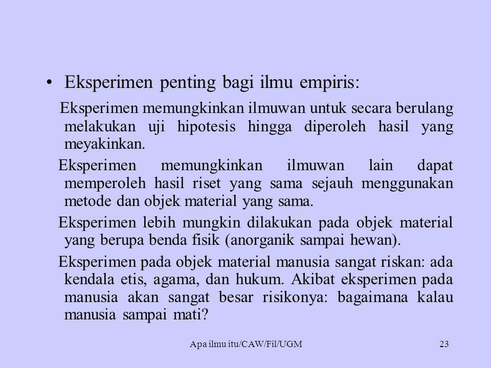 •Eksperimen penting bagi ilmu empiris: Eksperimen memungkinkan ilmuwan untuk secara berulang melakukan uji hipotesis hingga diperoleh hasil yang meyak