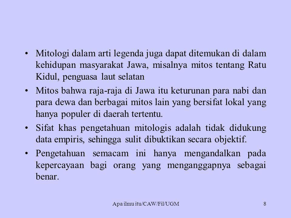 •Mitologi dalam arti legenda juga dapat ditemukan di dalam kehidupan masyarakat Jawa, misalnya mitos tentang Ratu Kidul, penguasa laut selatan •Mitos