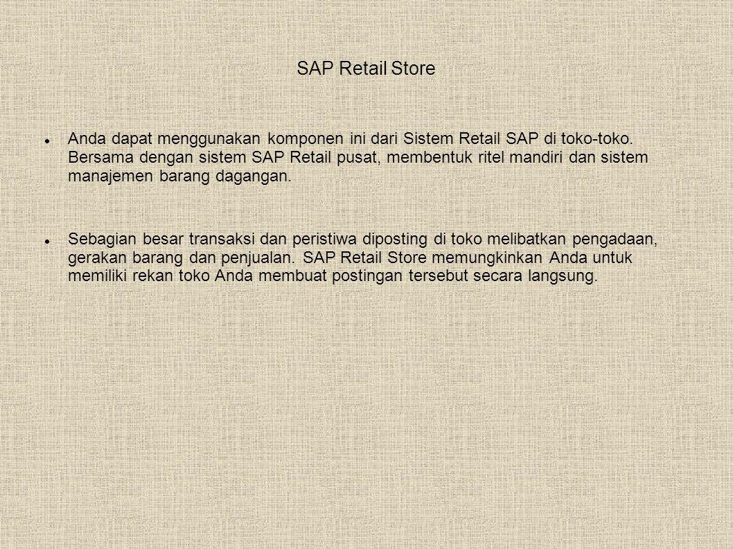 SAP Retail Store  Anda dapat menggunakan komponen ini dari Sistem Retail SAP di toko-toko.