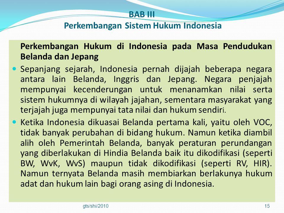 BAB III Perkembangan Sistem Hukum Indonesia Perkembangan Hukum di Indonesia pada Masa Pendudukan Belanda dan Jepang  Sepanjang sejarah, Indonesia per
