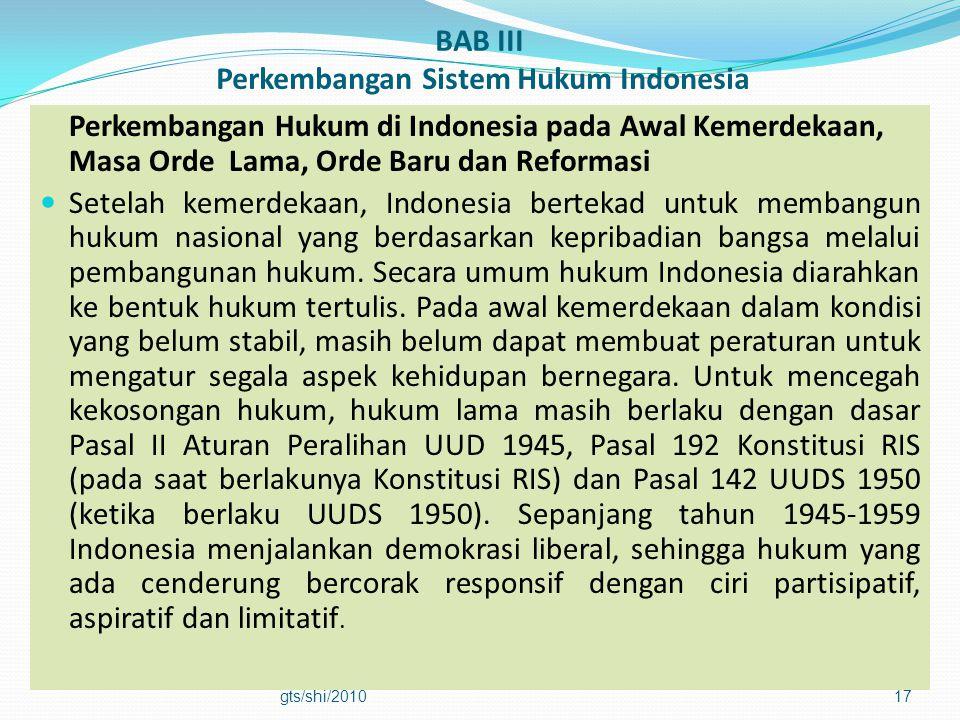 BAB III Perkembangan Sistem Hukum Indonesia Perkembangan Hukum di Indonesia pada Awal Kemerdekaan, Masa Orde Lama, Orde Baru dan Reformasi  Setelah k