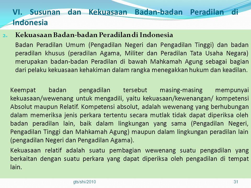 VI. Susunan dan Kekuasaan Badan-badan Peradilan di Indonesia 2. Kekuasaan Badan-badan Peradilan di Indonesia Badan Peradilan Umum (Pengadilan Negeri d