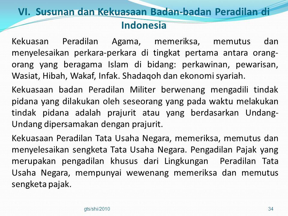 VI. Susunan dan Kekuasaan Badan-badan Peradilan di Indonesia Kekuasan Peradilan Agama, memeriksa, memutus dan menyelesaikan perkara-perkara di tingkat