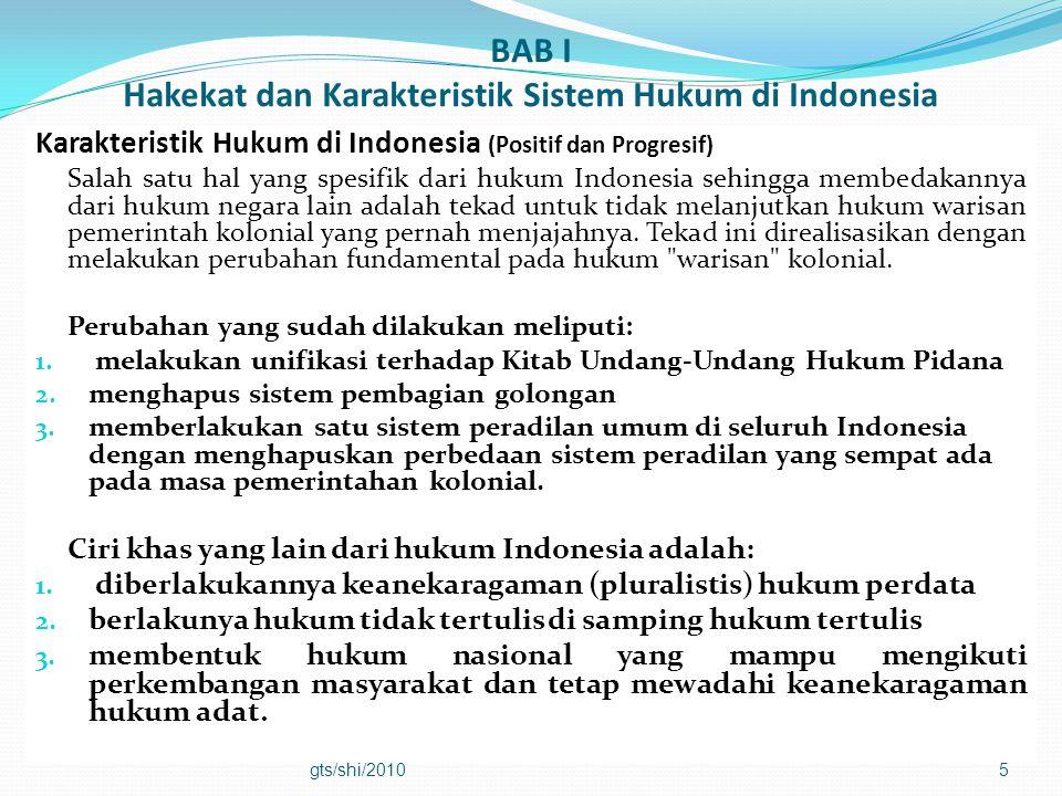 BAB I Hakekat dan Karakteristik Sistem Hukum di Indonesia Karakteristik Hukum di Indonesia (Positif dan Progresif) Salah satu hal yang spesifik dari h