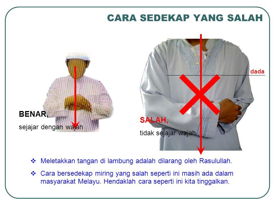 CARA SEDEKAP YANG SALAH  Meletakkan tangan di lambung adalah dilarang oleh Rasulullah.