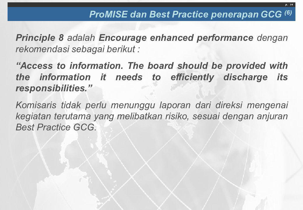 """p. 14 ProMISE dan Best Practice penerapan GCG (6) Principle 8 adalah Encourage enhanced performance dengan rekomendasi sebagai berikut : """"Access to in"""