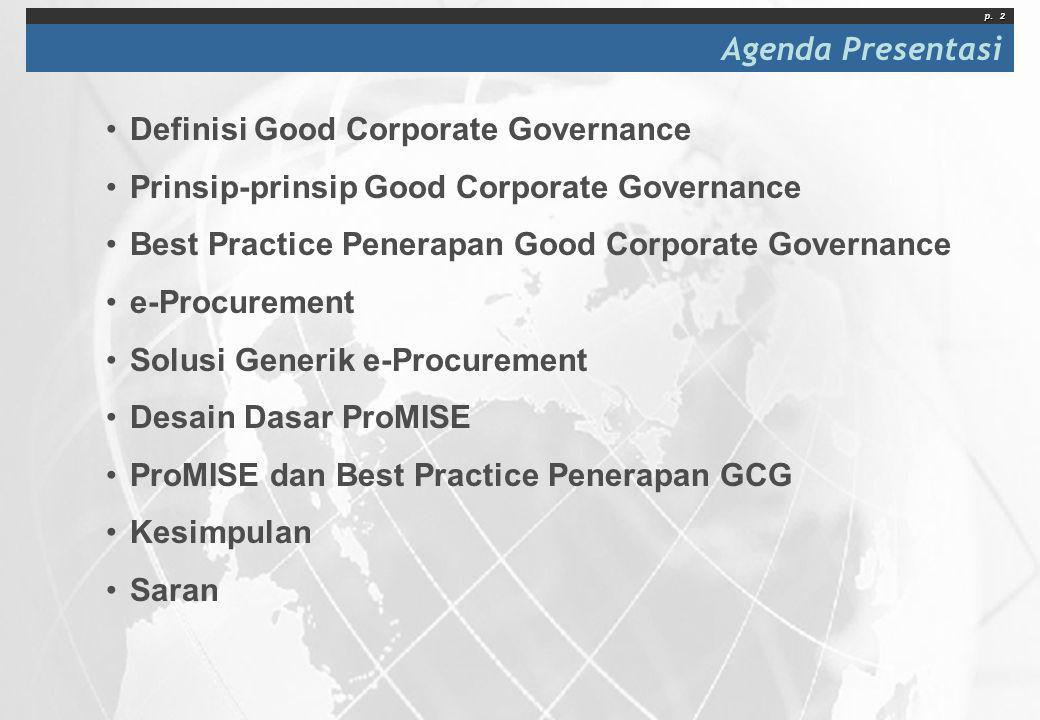 p. 2 •Definisi Good Corporate Governance •Prinsip-prinsip Good Corporate Governance •Best Practice Penerapan Good Corporate Governance •e-Procurement