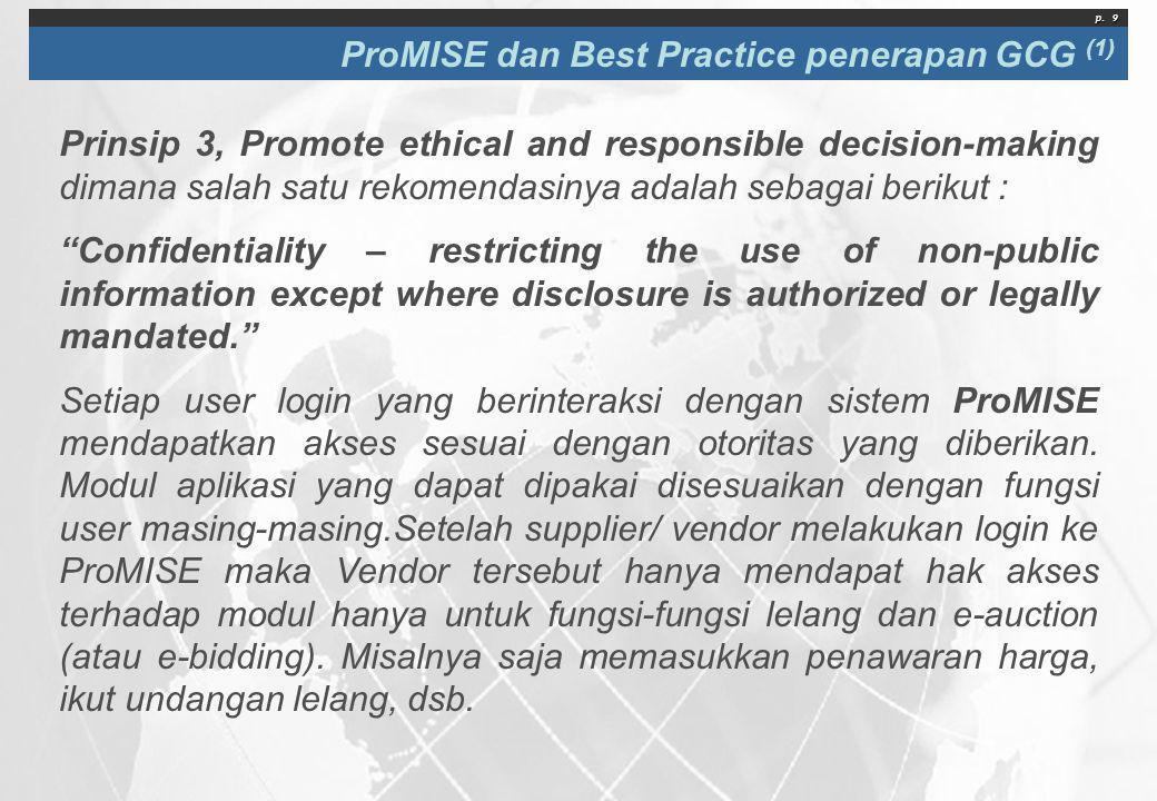 p. 9 ProMISE dan Best Practice penerapan GCG (1) Prinsip 3, Promote ethical and responsible decision-making dimana salah satu rekomendasinya adalah se