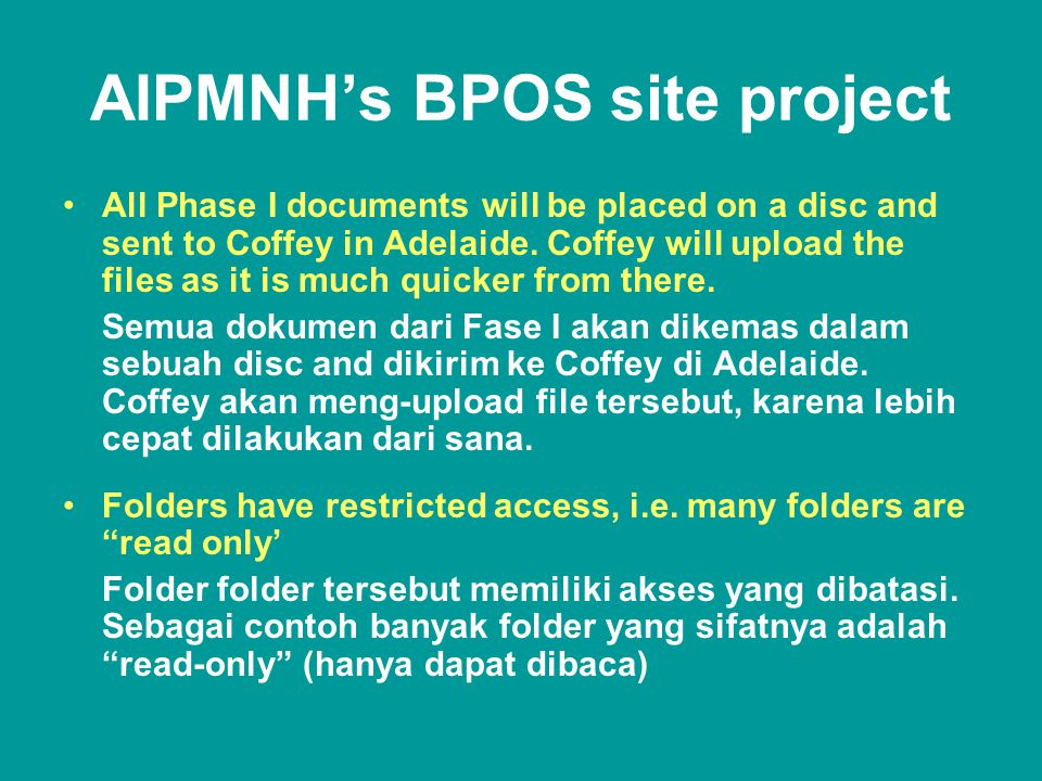 AIPMNH's BPOS site project •All Phase I documents will be placed on a disc and sent to Coffey in Adelaide.