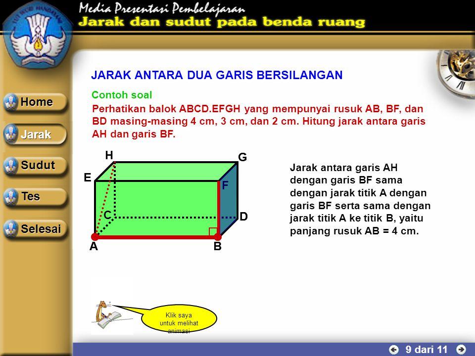 JARAK ANTARA DUA GARIS BERSILANGAN 8 dari 11 A B Garis g bersilangan dengan garis h. Besar sudut antara dua garis bersilangan dapat dicari dengan lang