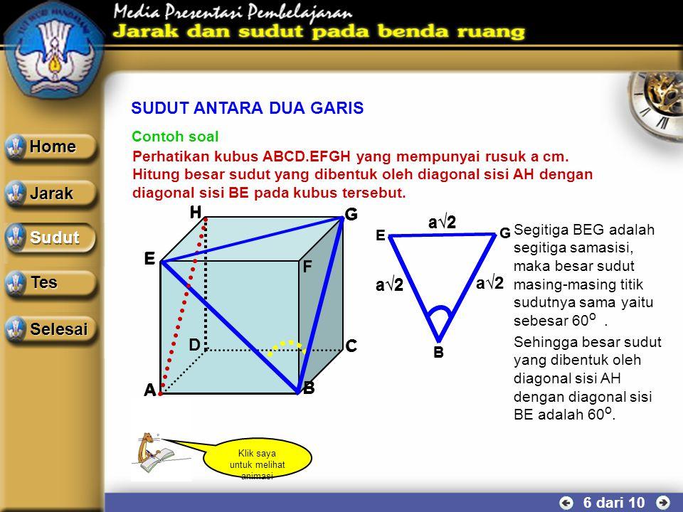 SUDUT ANTARA DUA GARIS 5 dari 10 Contoh soal Perhatikan kubus ABCD.EFGH yang mempunyai rusuk a cm. Hitung besar sudut yang dibentuk oleh rusuk AB deng